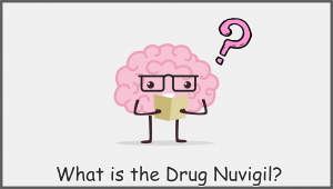What is the Drug Nuvigil?