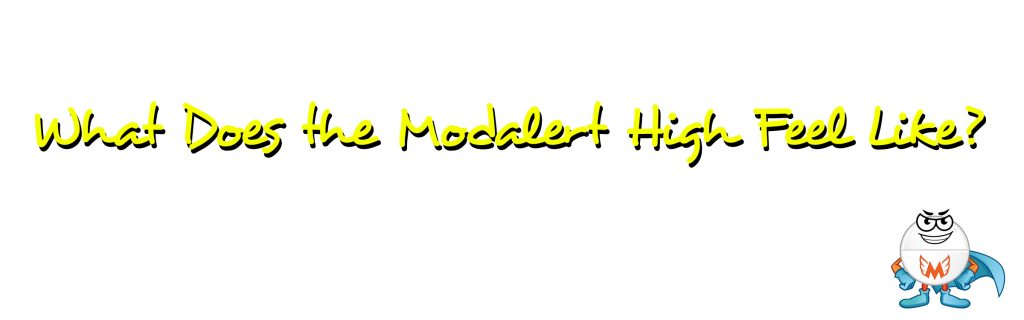 What Does the Modalert High Feel Like